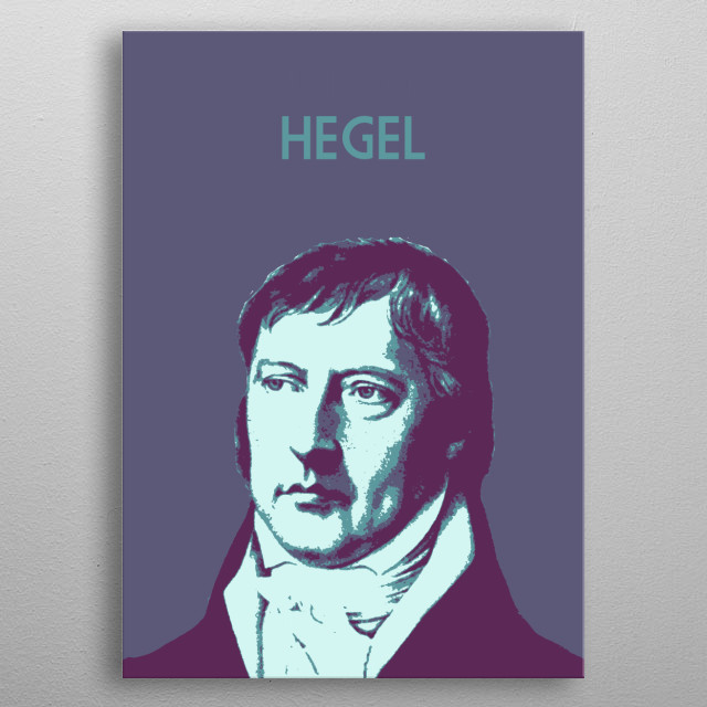Georg Wilhelm Friedrich Hegel metal poster