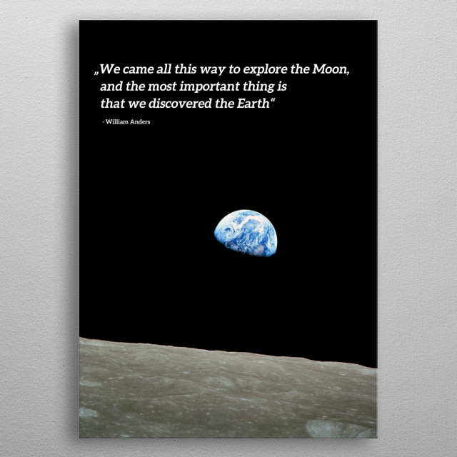 The famous Earthrise picture taken by Apollo 8 astronaut William Anders on his journey around the moon. metal poster