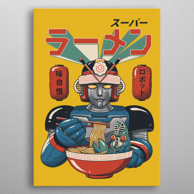Super Ramen Bot is built by ramen lovers and eat kaiju monsters on top of ramens. metal poster