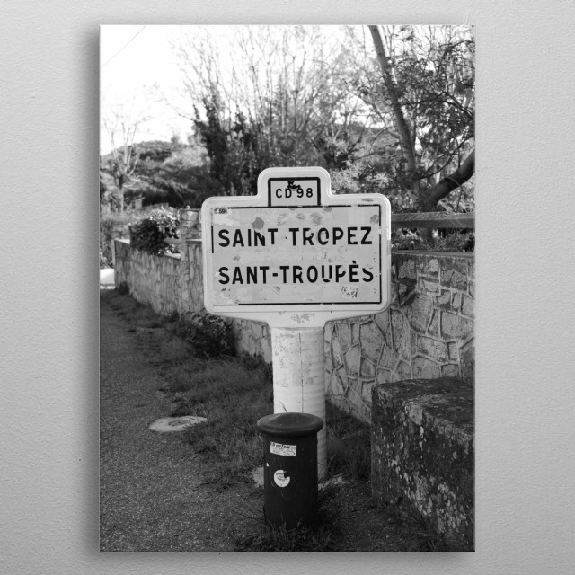 """""""Welcome to Saint-Tropez"""" by photographer Tom Vandenhende.  The sign that gives everyone a good feeling. metal poster"""