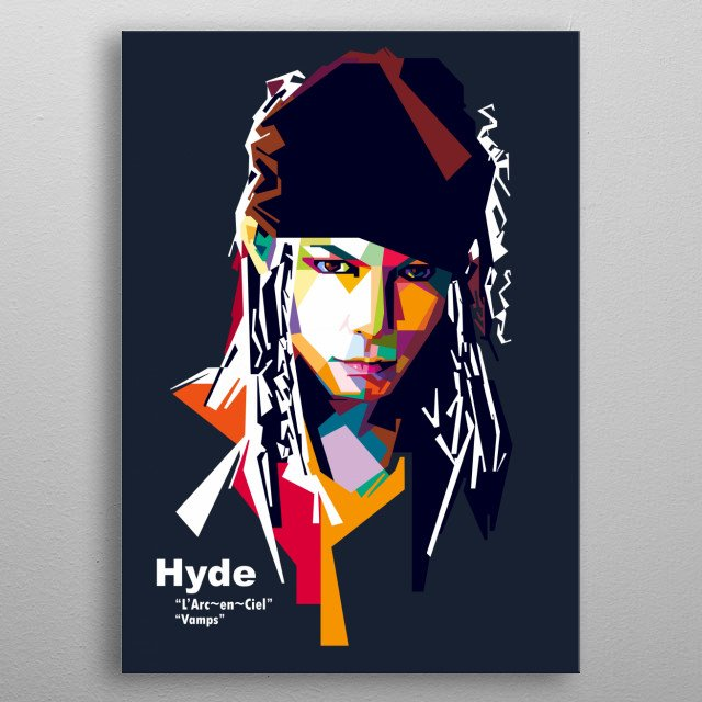 Hideto Takarai, born January 29, 1969). known exclusively by his stage name Hyde,is a Japanese singer  He is best known as the lead vocalist metal poster