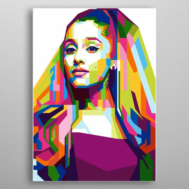 Ariana grande in wpap illustration. So beautiful, cool modern art metal poster