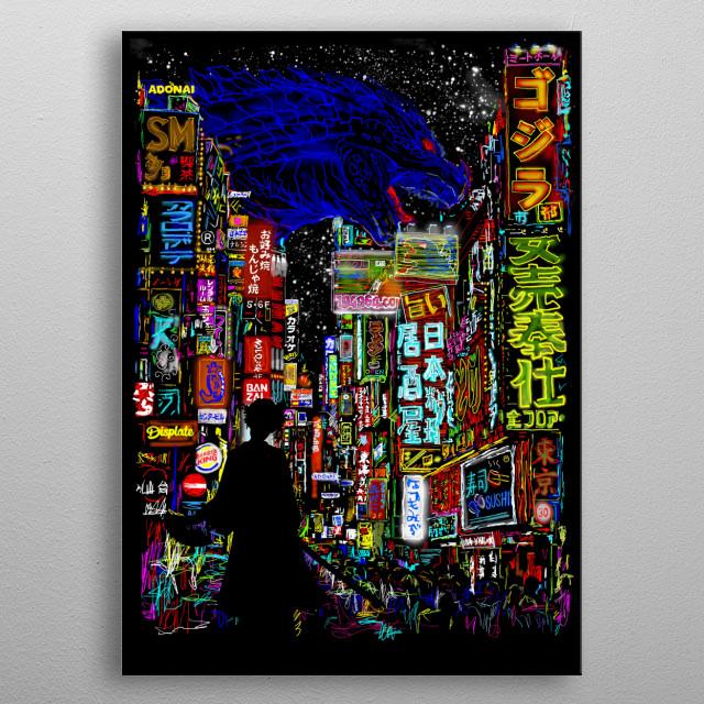 A city where godzilla rise. Enjoy this city! metal poster
