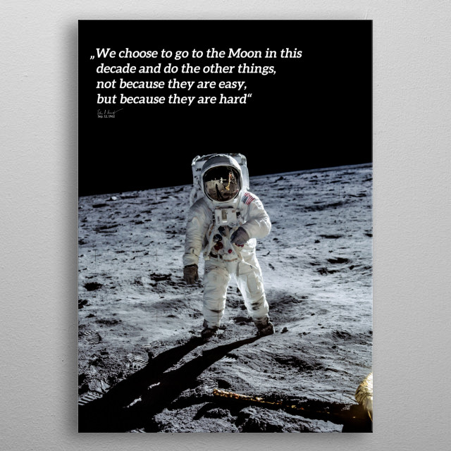 Buzz Aldrin walking on the Lunar surface during the Apollo 11 Moonlanding with the quote from JFK's famous moon speech. metal poster