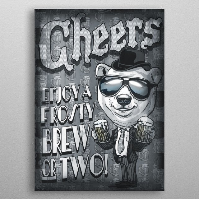 Frosty Beers Cheers Features Vintage Style Polar Bear Hoisting Two Pints of Cold Brew Wearing Retro Suit, Sunglasses and Bowler Hat. Cheers! metal poster