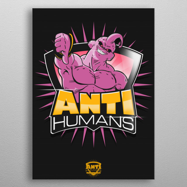 Anti Humans Collection presents: The most bastard villains unite to defeat humanity.  metal poster