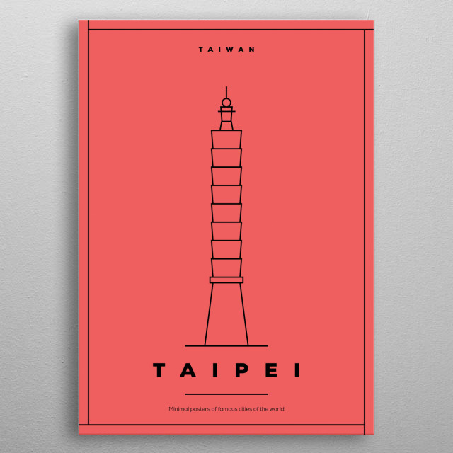 Taipei, the capital of Taiwan, is a modern metropolis with Japanese colonial lanes, busy shopping streets and contemporary buildings. metal poster