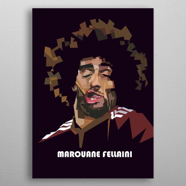 Marouane Fellaini-Bakkioui (born 22 November 1987) is a Belgian professional football player metal poster