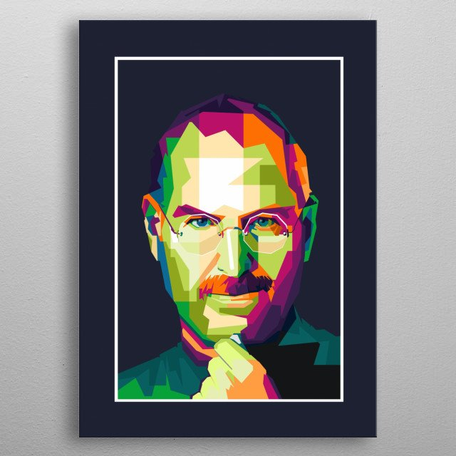 Steve Jobs is the co-founder, chairman, and former CEO of Apple Inc. metal poster