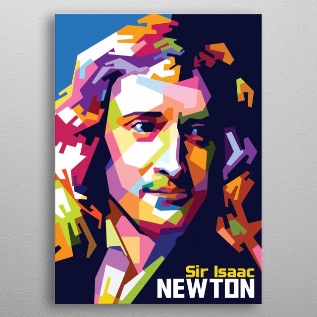 Portrait of Sir Isaac Newton. metal poster