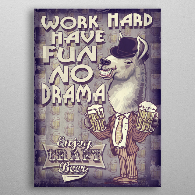 Work Hard. Have Fun. No Drama. Enjoy Craft Beer Features Llama in Vintage Suit with Retro Bowler Hat Hoisting Two Frosty Mugs of Brew. metal poster
