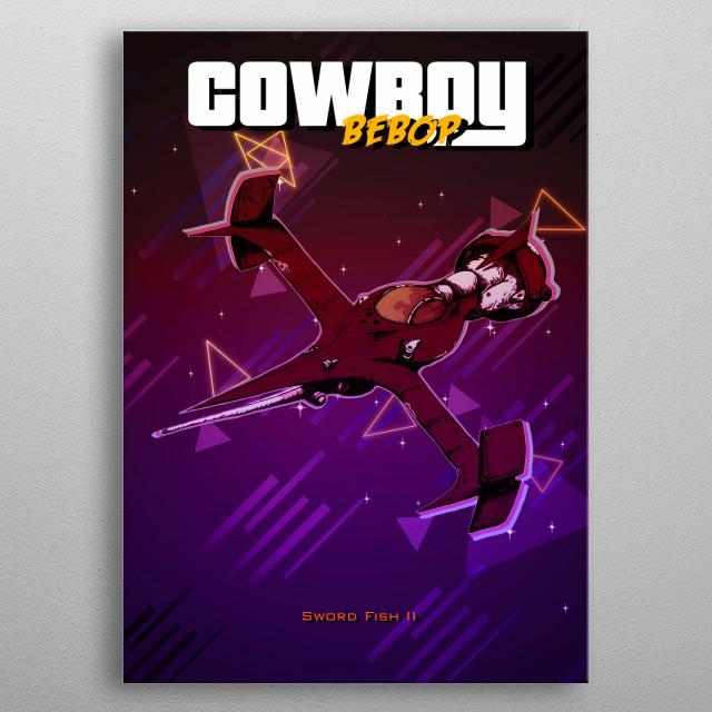 Cowboy Bebop Sword Fish II with retro effects metal poster