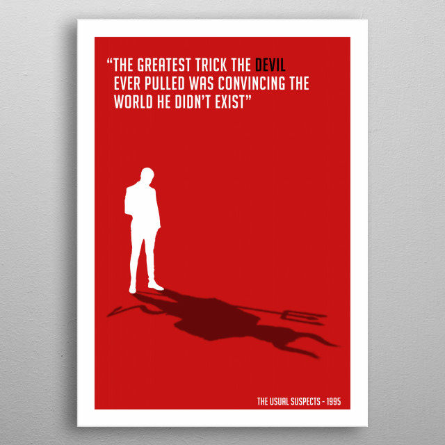An illustration inspired by the quote from The Usual Suspects movie starring Kevin Spacey and directed by Bryan Singer. metal poster