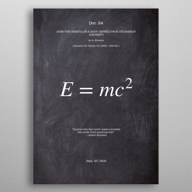 This is Albert Einsteins most famous formula in the theory of special relativity. metal poster