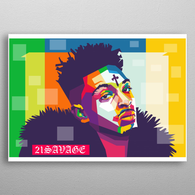 21savage is a rapper who is quite famous for his bank account metal poster
