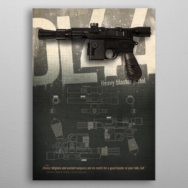 DL-44 heavy blaster pistol metal poster
