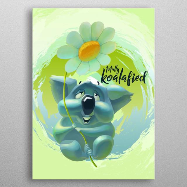 Totally Koalafied cute Koala metal poster