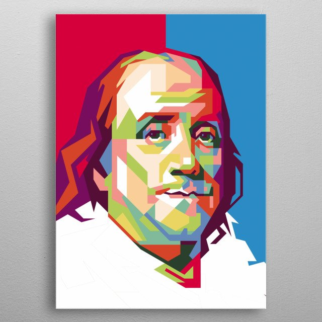 an American polymath and one of the Founding Fathers of the United States. Franklin was a leading author, printer, political theorist,  metal poster