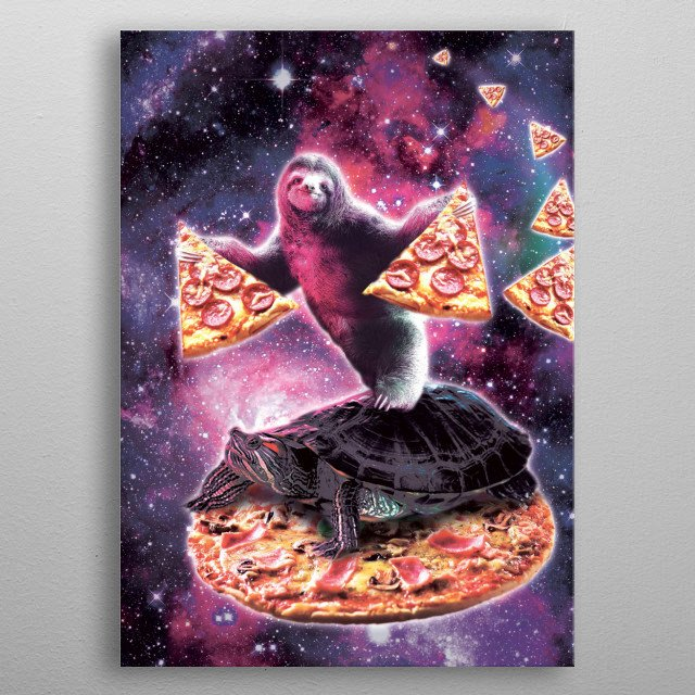 Pick up this funny galaxy sloth with pizza riding turtle on pizza design.  metal poster