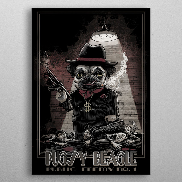 Pugsy Beagle Gangster Pug is King of The Mafia Underworld. Dressed in Zoot Suit with Violin Case and Vintage Tommy Gun, Smoking a stogie. metal poster