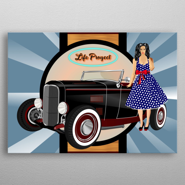 life Proyect! What many of us want to have in this life! The love of a beautiful woman and a cute hot rod, I'll go for a walk!  metal poster