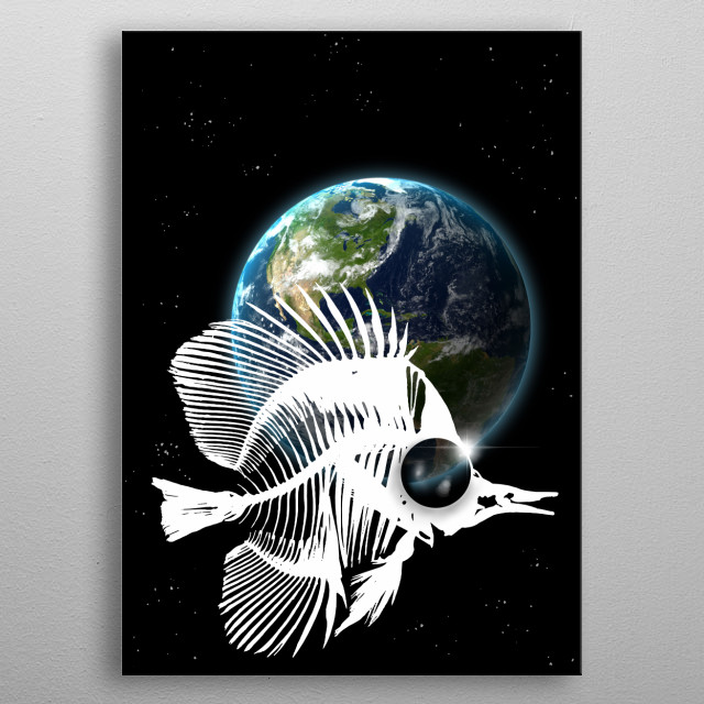 With the Earth in your eyes-fantasy-astronomy-space exploration-fish bone-animal metal poster