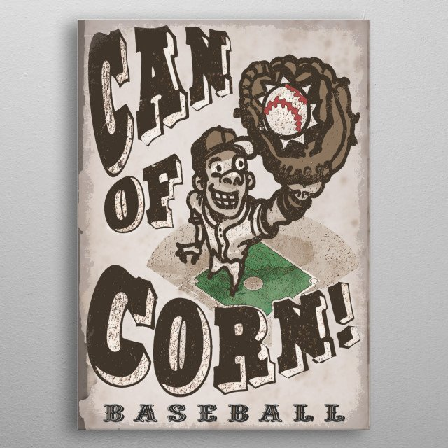 Can of Corn features Vintage Style[ Baseball Player catching an Easy Pop Fly. Old School Sports Art Perfect for Baseball Fans of All Ages. metal poster