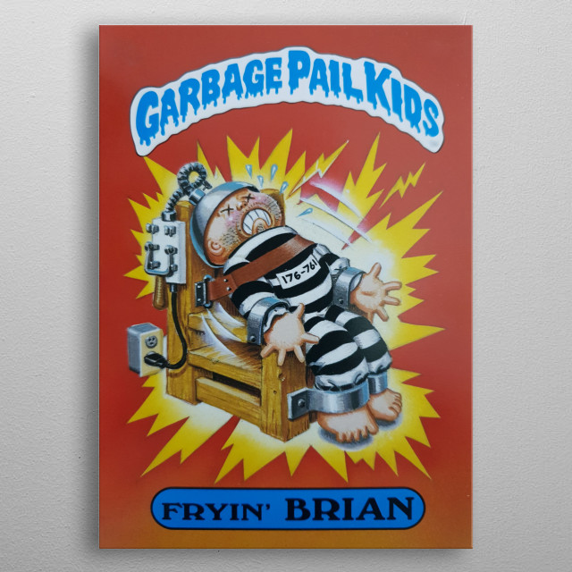 Fryin Brian 4A in the first series Garbage pail kids metal poster