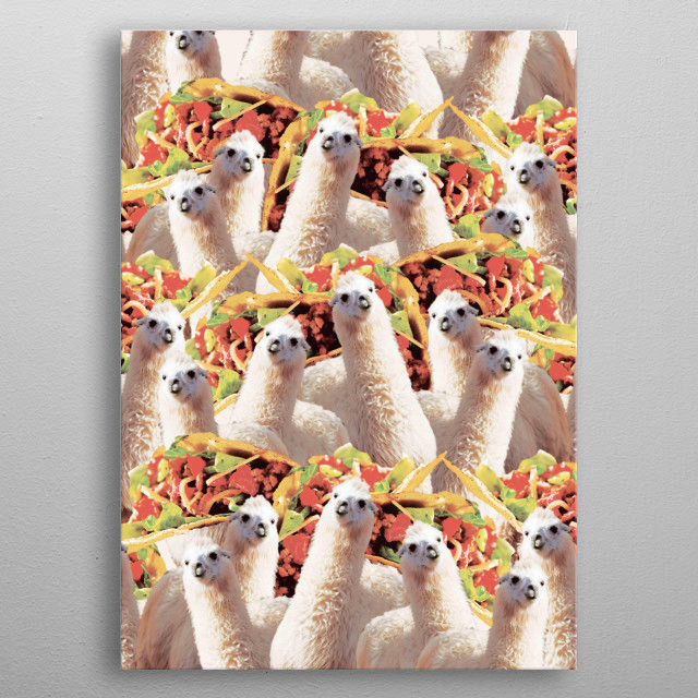 Pick up this crazy funny llama with tacos collage design.  metal poster