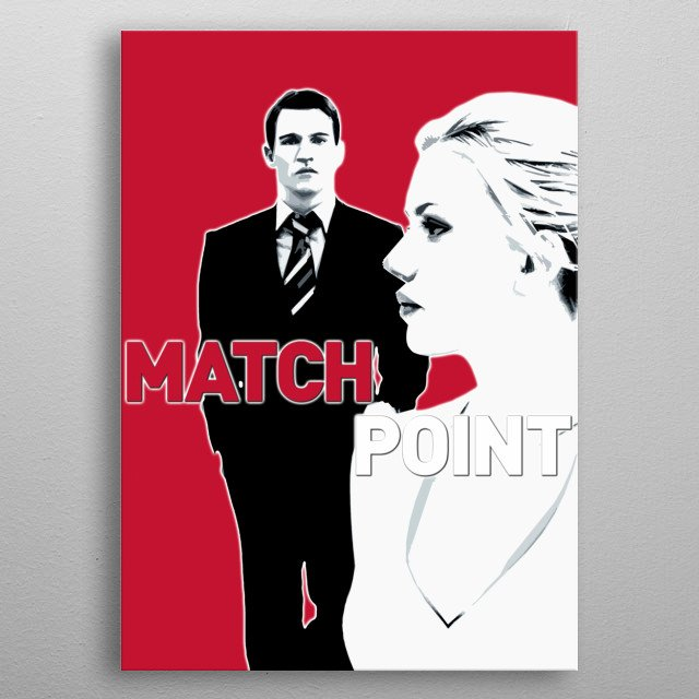 illustration inspired by the Match Point movie  metal poster