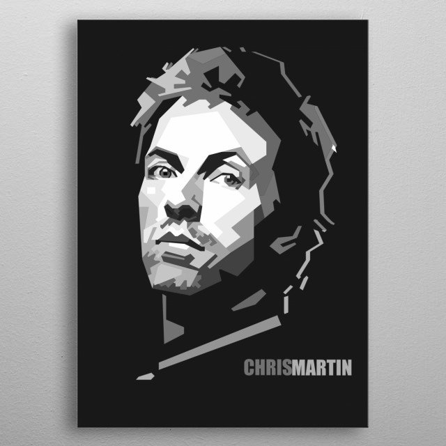 Christopher Anthony John Martin is an English singer, songwriter, musician  He is the lead singer and co-founder of the rock band Coldplay metal poster