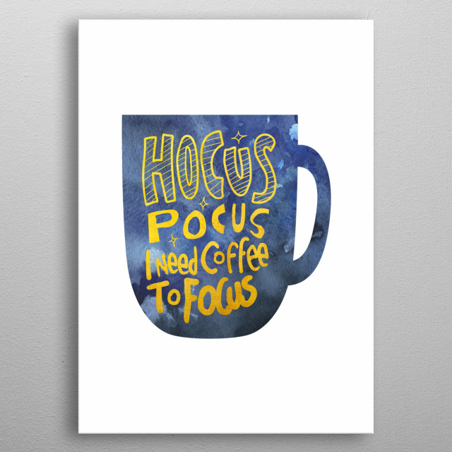 Hocus Pocus I Need Coffee To Focus Watercolor Art metal poster
