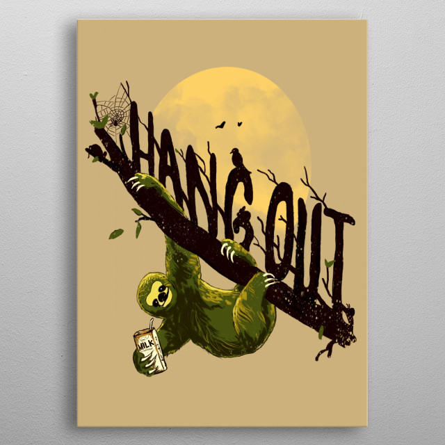 Sloths' love to hangout ;) metal poster