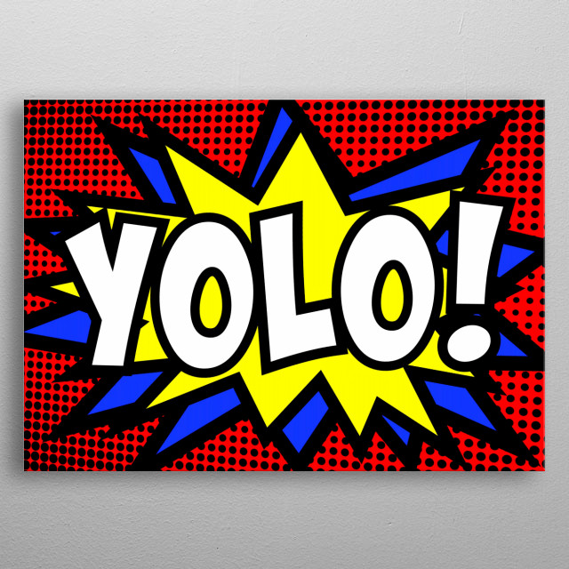 A comic strip cartoon with the word acronym Yolo (You Only Live Once). Halftone background, star shape effect.  metal poster