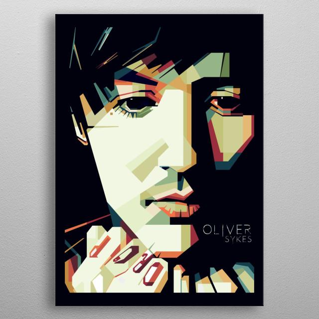 Oliver Scott Oli Sykes (born 20 November 1986) is an English musician, singer, songwriter, entrepreneur and clothing designer. metal poster