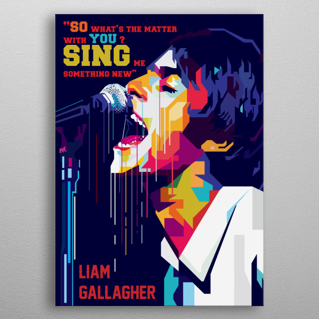 Oasis' Vocalist  metal poster