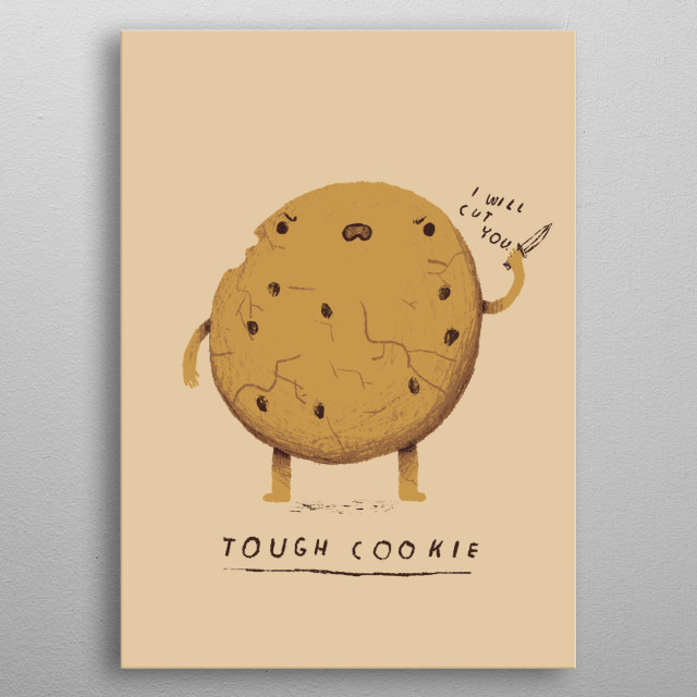 don't mess with this tough cookie. metal poster