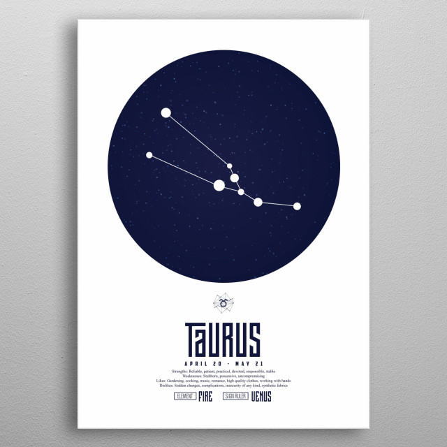 Taurus is the second astrological sign in the present zodiac. It spans from 30° to 60° of the zodiac.  metal poster
