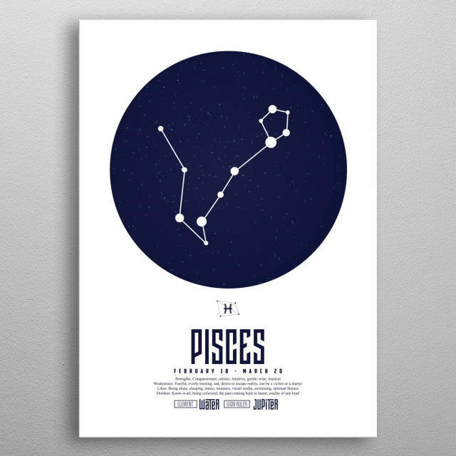 Pisces is the twelfth astrological sign in the Zodiac. It spans 330° to 360° of celestial longitude. metal poster