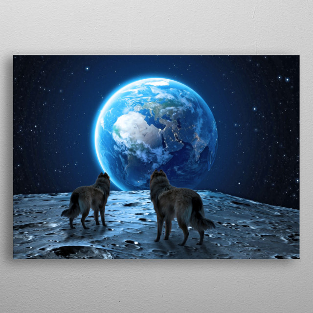 Wolves on the moon looking to Earth metal poster