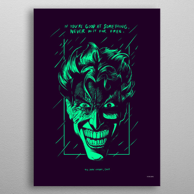 High-quality metal print from amazing Joker Quotes collection will bring unique style to your space and will show off your personality. metal poster