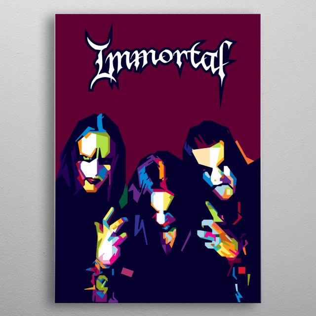 Immortal is a black metal band from Bergen, by frontman and guitarist Abbath Doom Occulta  and guitaris  Demonaz Doom Occulta  metal poster