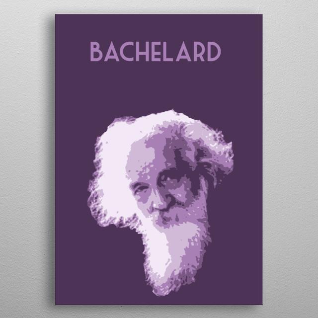 Gaston Bachelard metal poster