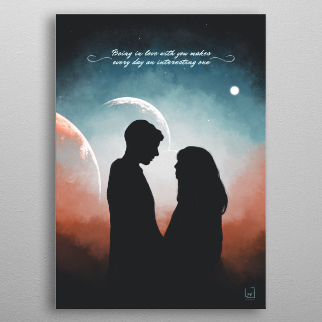 "Romantic couple against the Space from my love posters collection) ""Being in love with you makes every day an interesting one."" metal poster"