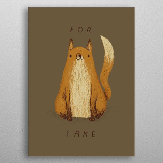 for fox sake! metal poster
