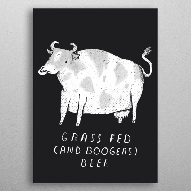 cows always got their tongue up their nose! metal poster