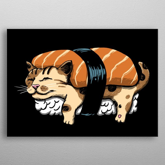 Cat and sushi makes a perfect combination! metal poster