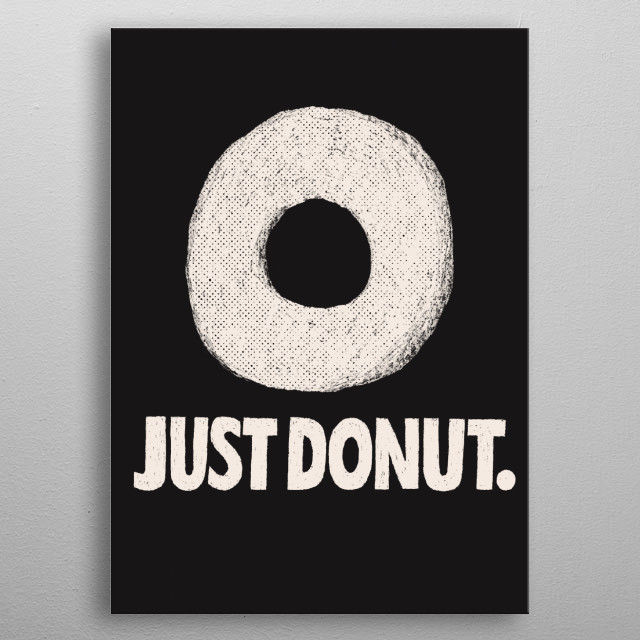 just donut!  metal poster
