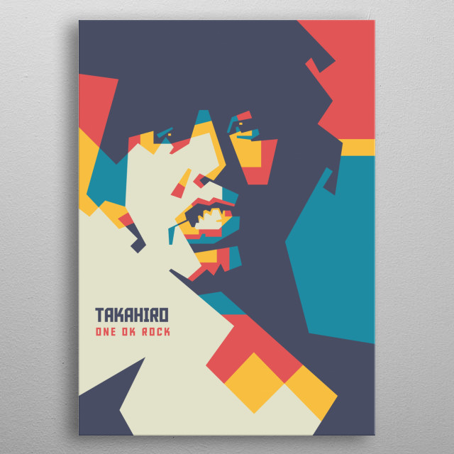 Takahiro Moriuchi known professionally as Taka, is the lead vocalist of the Japanese rock band One Ok Rock. metal poster