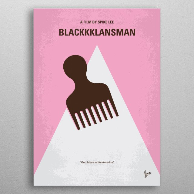 Ron Stallworth an African American police officer from Colorado Springs CO successfully manages to infiltrate the local Ku Klux Klan branch  metal poster